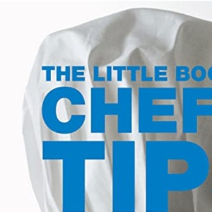 The Little Book of Chefs' Tips (Little Books of Tips)