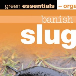 Banish Slugs: Green Essentials - Organic Guides