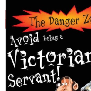 Avoid Being a Victorian Servant (Danger Zone)