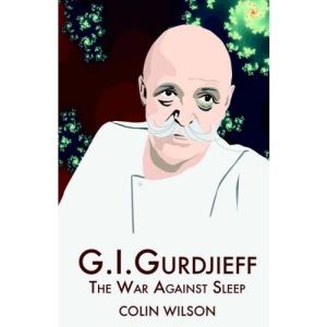 G.I.Gurdjieff: The War Against Sleep