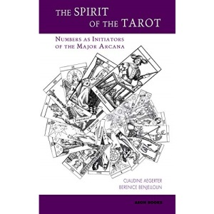 The Spirit of the Tarot: Numbers as Initiators of the Major Arcana