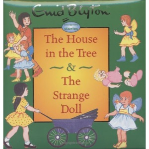 The House in the Tree & the Strange Doll (Enid Blyton Two By Two Stories)