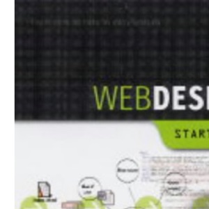 Web Design: Start Here!: All that you need to create your own fantastic websites