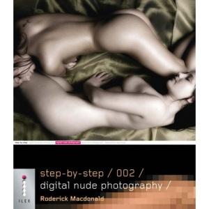 Step-by-Step Digital Nude Photography (Step-by-Step Digital Photography Series)