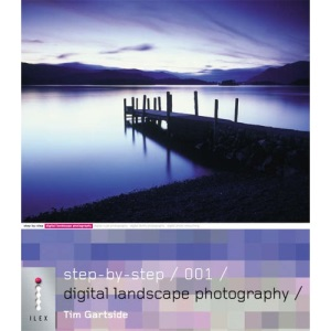 Step-by-Step Digital Landscape Photography: 001 (Step-by-Step Digital Photography Series)