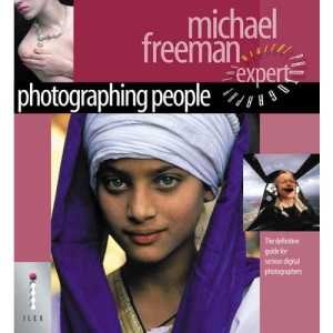 Photographing People: The Definitive Guide for Serious Digital Photographers (Digital Photography Expert)