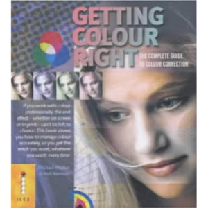 Getting Colour Right: The Complete Guide to Colour Correction