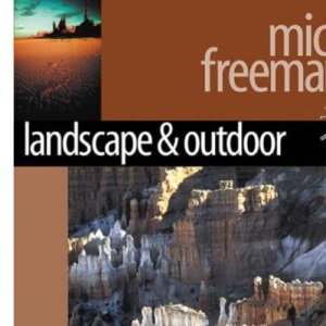 Landscape and Nature: The Definitive Guide for Serious Digital Photographers (Digital Photography Expert)