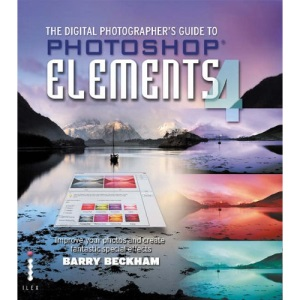 The Digital Photographer's Guide to Photoshop® Elements 4: Improve Your Photos and Create Fantastic Special Effects