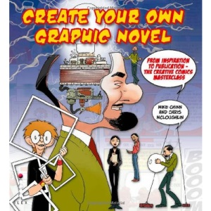Create Your Own Graphic Novel: From Inspiration to Publication