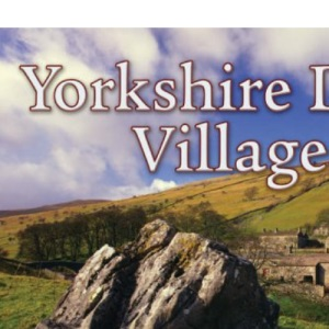 Yorkshire Dales Villages (Village Britain)