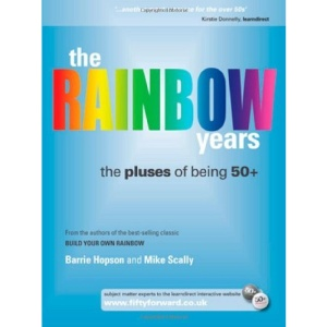 The Rainbow Years: The Pluses of Being 50+ (Management, Policy & Education)