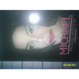 Michael: The Unofficial Biography of Michael Jackson
