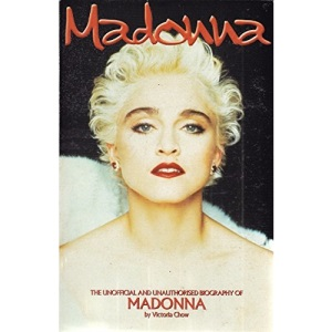 Madonna: The Unofficial Biography of Madonna (Kandour Biographies S.)
