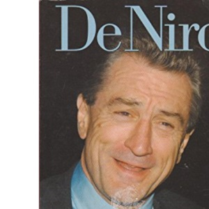 De Niro: The Unofficial Biography of Robert De Niro (Kandour Biographies S.)