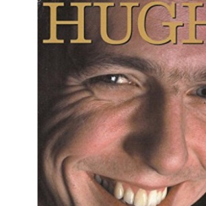 Hugh: The Unofficial Biography of Hugh Grant (Kandour Biographies S.)