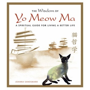 The Wisdom of Yo Meow Ma : A spiritual guide to living a better life: An Ancient Chinese Philosopher Cat