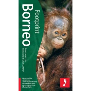 Borneo (Footprint Travel Guide) (Footprint Travel Guide) (Footprint Travel Guide Series)