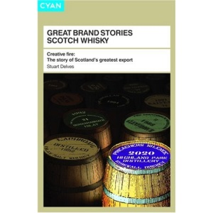 Great Brand Stories Scotch Whisky: Creative fire - The story of Scotland's greatest export