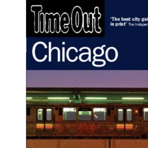 Time Out Chicago - 3rd Edition (Time Out Guides)