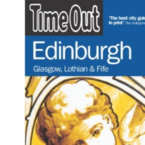 Time Out Edinburgh: Glasgow Lothian and Fife