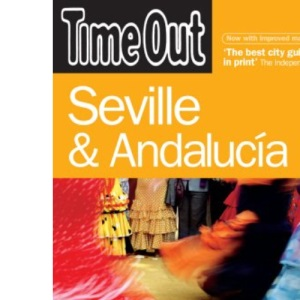Time Out Seville and Andalucia (Time Out Seville & Andalucia)