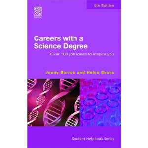 Careers with a Science Degree: Over 100 Job Ideas to Inspire You (Student Helpbook Series)