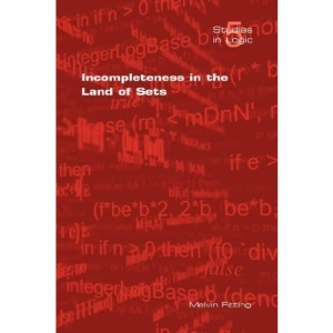 Incompleteness in the Land of Sets (Studies in Logic)