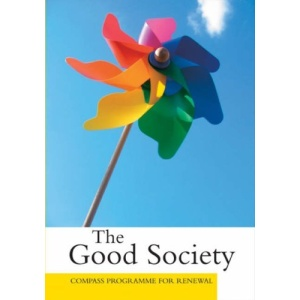 The Good Society: Compass Programme for Renewal Pt. 1