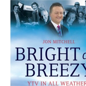 Bright and Breezy: YTV in all Weathers (Celebrating 40 Years of Calendar and YTV)
