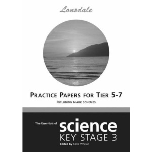 KS3 Science SAT's Practice Papers: Levels 5 - 7 (Key Stage 3 Science)