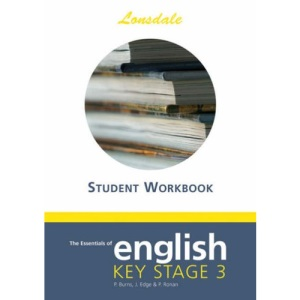 The Essentials of Key Stage 3: English Workbook (Lonsdale Key Stage 3 Revision Plus)
