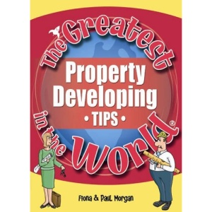 The Greatest Property Developing Tips in the World (The Greatest Tips in the World)