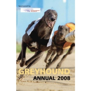 British Greyhound Racing Board Greyhound Annual 2008