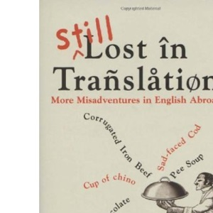 Still Lost in Translation: More Misadventures in English Abroad