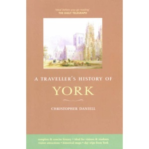 A Travellers History of York and Yorkshire (Traveller's Histories)