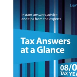 Tax Answers at a Glance 2008/2009: Instant Answers, Advice and Tips from the Experts