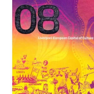 Official 2008 Liverpool Capital of Culture Guide (Official Guide)