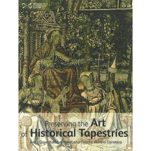 Wroughte in Gold and Silk: Preserving the Art of Historic Tapestries