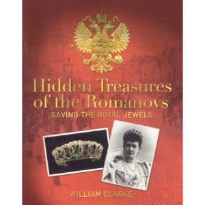 Hidden Treasures of the Romanovs: Saving the Royal Jewels: Saving the Romanov Jewels