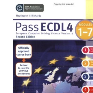 Pass ECDL4: Using Microsoft Office 2003: Modules 1-7, Revised Edition (Payne-Gallway Pass ECDL)