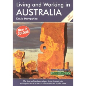 Living and Working in Australia: A Survival Handbook (Living & Working)