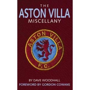 The Aston Villa Miscellany: The Ultimate Book of Villains Trivia