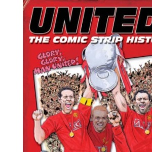 Comic Strip History of Man United: The Comic Strip History of Manchester United