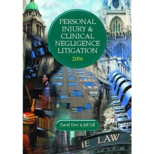 Personal Injury and Clinical Negligence Litigation 2005/2006 (Lpc)
