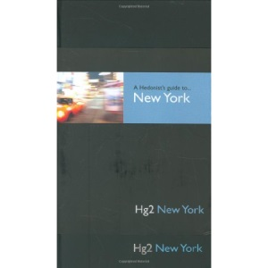 A Hedonists Guide to New York (Hedonist's Guide To...) (A Hedonist's Guide to...) (Hg2: A Hedonist's Guide to...)