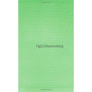 Hg2: A Hedonist's Guide to Johannesburg