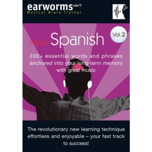 Rapid Spanish: v. 2: 200+ Essential Words and Phrases Anchored into Your Long Term Memory with Great Music