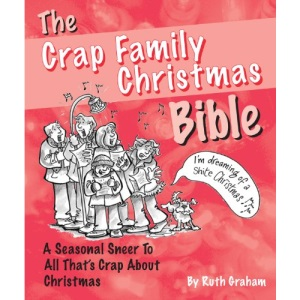 The Crap Family Christmas Bible: The Mean-spirited Little Stocking Filler You Can't Be Without