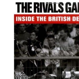 The Rivals Game: Inside the British Derby
